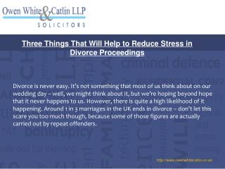 Three Things That Will Help to Reduce Stress in Divorce Proceedings