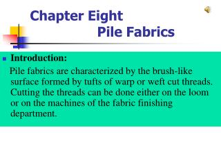 Chapter Eight                   Pile Fabrics