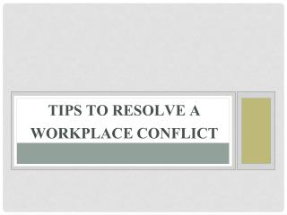 Tips to Resolve a Workplace Conflict