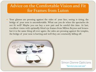 Advice on the Comfortable Vision and Fit for Frames from Luton