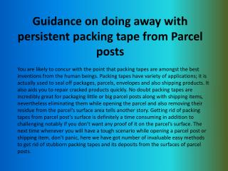 Guidance on doing away with persistent packing tape from Parcel posts