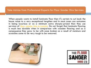 Take Advice from Professional Experts for Floor Sander Hire Services