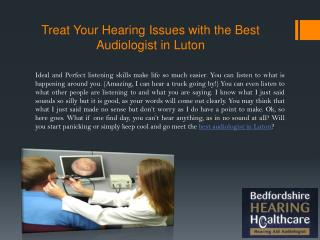 Treat Your Hearing Issues with the Best Audiologist in Luton