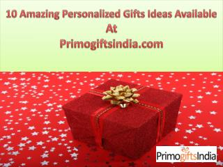 10 Amazing Personalized Gifts Ideas Available At Primogiftsindia.com!!