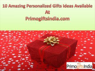 10 Amazing Personalized Gifts Ideas Available At Primogiftsindia.com!!