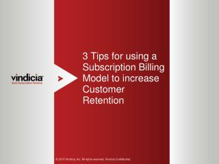 3 Tips For Using A Subscription Billing Model To Increase Customer Retention