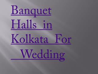 Banquet halls in kolkata for wedding