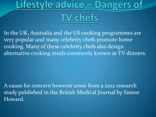 Lifestyle advice – Dangers of TV chefs