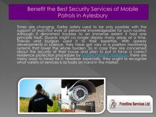 Benefit the Best Security Services of Mobile Patrols in Aylesbury