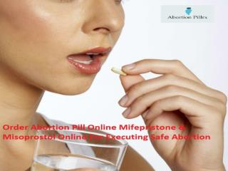 Order Abortion Pill Online Mifepristone & Misoprostol Online For Executing Safe Abortion