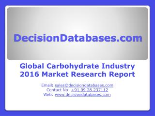 Carbohydrate Market Analysis 2016 Development Trends