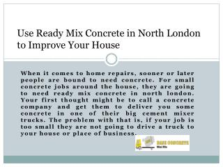 Use Ready Mix Concrete in North London to Improve Your House