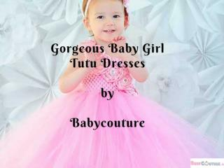 Gorgeous Baby Girl Tutu Dresses
