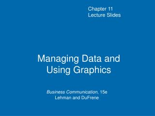 Managing Data and  Using Graphics