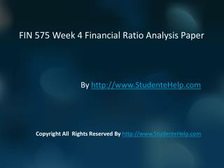FIN 575 Week 4 Financial Ratio Analysis Paper