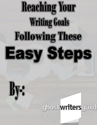 Reaching Your Writing Goals with These Easy Steps