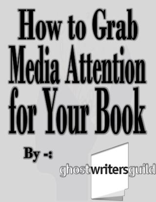 How To Grab Media Attention For Your Book