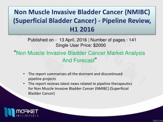 Non Muscle Invasive Bladder Cancer (NMIBC) (Superficial Bladder Cancer) 2016