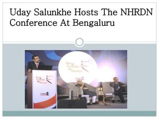 Uday Salunkhe Hosts The NHRDN Conference At Bengaluru
