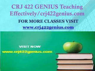 CRJ 422 GENIUS Teaching Effectively/crj422genius.com