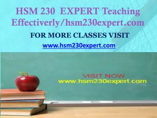 HSM 230  EXPERT Teaching Effectiverly/hsm230expert.com