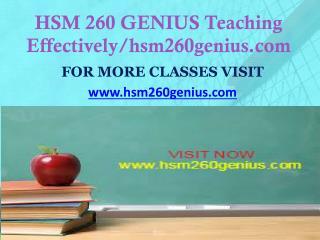 HSM 260 GENIUS Teaching Effectively/hsm260genius.com