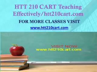 HTT 210 CART Teaching Effectively/htt210cart.com
