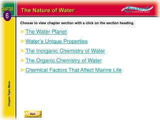 Choose to view chapter section with a click on the section heading. The Water Planet Water s Unique Properties The Inorg