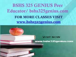 BSHS 325 GENIUS Peer Educator/ bshs325genius.com