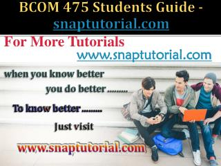 BCOM 475 Course Seek Your Dream / snaptutorial.com
