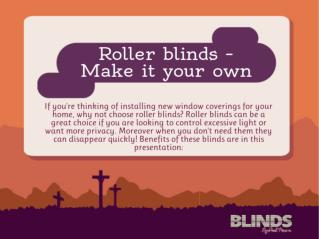 Roller blinds � Make it your own