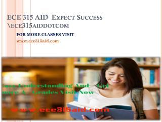 ECE 315 AID Expect Success ece315aiddotcom