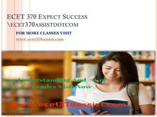 ECET 370 ASSIST Expect Success ecet370assistdotcom