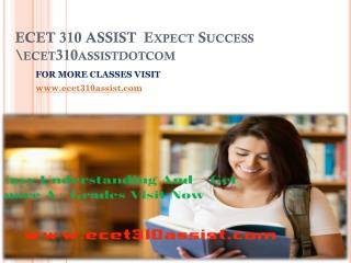 ECET 310 ASSIST Expect Success ecet310assistdotcom