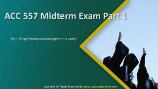ACC 557 Midterm Exam Part 1