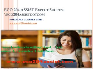 ECO 204 ASSIST Expect Success eco204assistdotcom
