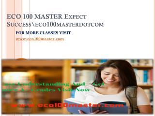 ECO 100 MASTER Expect Successeco100masterdotcom