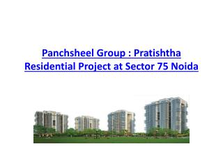 Panchsheel Group : Pratishtha Residential Project at Sector 75 Noida