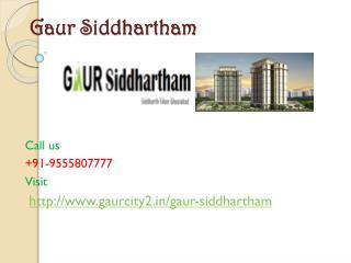 Gaur Siddhartham Spacious Homes