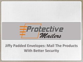Jiffy Padded Envelopes Mail The Products With Better Security