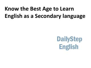 Know the Best Age to Learn English as a Secondary language