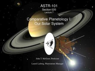 ASTR-101 Section 020 Lecture 7  Comparative Planetology I: Our Solar System