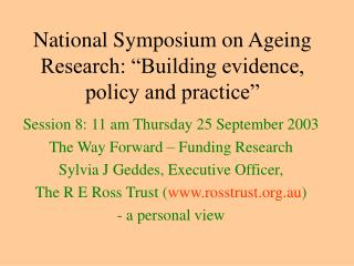 National Symposium on Ageing Research:  Building evidence, policy and practice