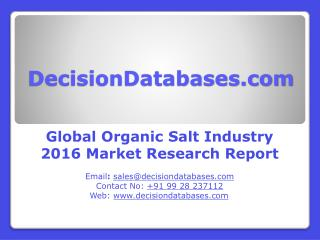 Global Organic Salt Industry- Size, Share and Market Forecasts 2021