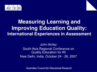 Measuring Learning and Improving Education Quality: International Experiences in Assessment