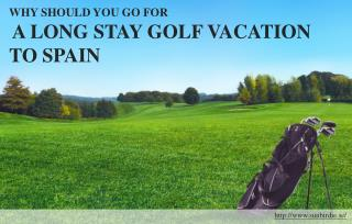 Why Spain is one of the best destinations for a long stay golf vacation