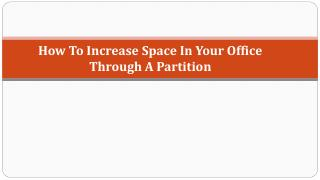 How To Increase Space In Your Office Through A Partition