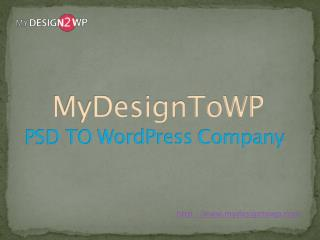 PSD to Wordpress Service Provider @ www.mydesigntowp.com