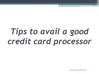Tips to avail a good credit card processor