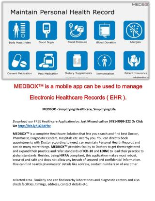 MEDBOXTM is a mobile app can be used to manage Electronic Healthcare Records ( EHR ).
